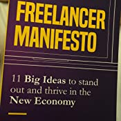 The Freelancer Manifesto: 11 Big Ideas to Stand Out and Thrive in