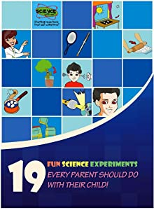19 Fun Science Experiments Every Parent Should Do With Their Child!