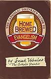 The Catholic Drinkie's Guide to Homebrewed Evangelism