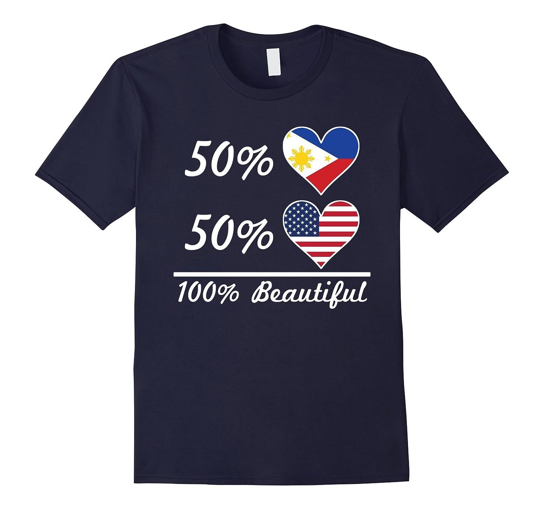 50 Filipino 50 American 100 Beautiful T-Shirt-TH