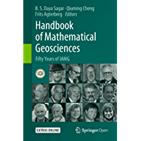 Handbook of Mathematical Geosciences: Fifty Years of IAMG (English Edition)