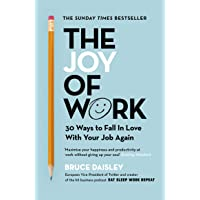 The Joy of Work: The No.1 Sunday Times Business Bestseller – 30 Ways to Fix Your Work Culture and Fall in Love with Your Job Again