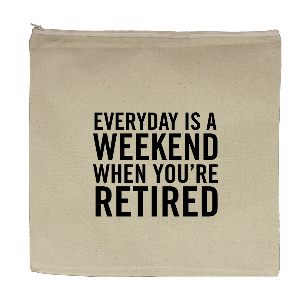 Everyday Is Weekend When You'Re Retired Canvas Zipper Tote Bag Makeup Bag