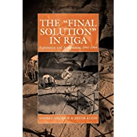 The Final Solution in Riga: Exploitation and Annihilation, 1941-1944: 14