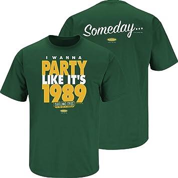 e866cba2 Smack Apparel Oakland Baseball Fans. I Wanna Party Like It's 1989 Green  T-Shirt (Sm-5x)