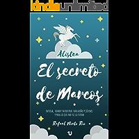 EL SECRETO DE MARCOS: Intriga, humor y aventuras para niños y jóvenes y para los que una vez lo fueron