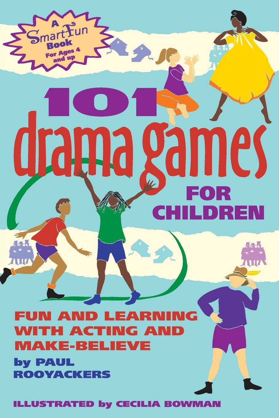 101 Drama Games for Children: Fun and Learning with Acting and Make-Believe  (SmartFun Activity Books): Paul Rooyackers, Cecilia Bowman: 9780897932110:  ...