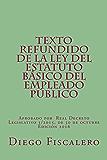 Texto Refundido de la Ley del Estatuto Básico del Empleado Público: Aprobado por  Real Decreto Legislativo 5/2015, de 30 de octubre. Edición 2016