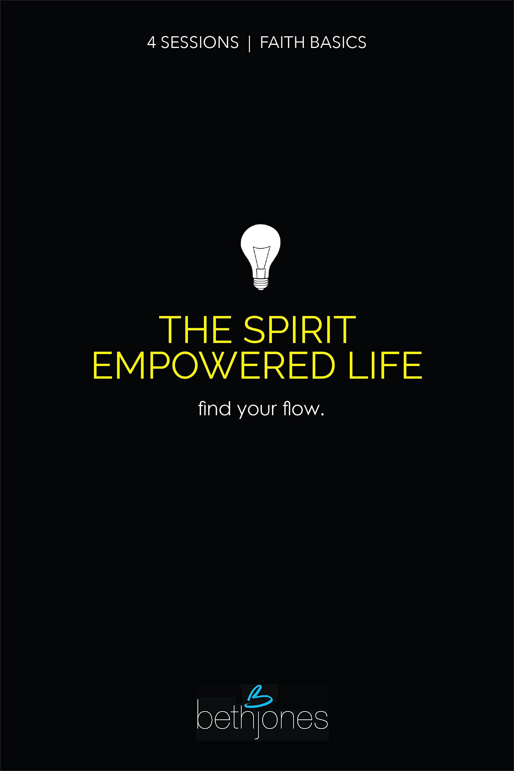 Faith basics on the spirit empowered life find your flow beth faith basics on the spirit empowered life find your flow beth jones 9781680310580 amazon books fandeluxe Choice Image
