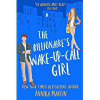 The Billionaire's Wake-up-call Girl: A stand-alone enemies-to-lovers romantic comedy (Billionaires of Manhattan Book 2) book cover