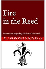 Fire in the Reed: Intimations Regarding Thelemic Priestcraft Kindle Edition