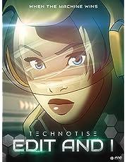 Technotise: Edit and I