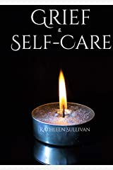 Grief and Self-Care Kindle Edition