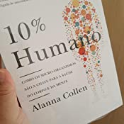 10% Humano: Como Os Micro-organismos São A Chave Para A