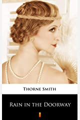 Rain in the Doorway (Complete Thorne Smith Book 14) Kindle Edition