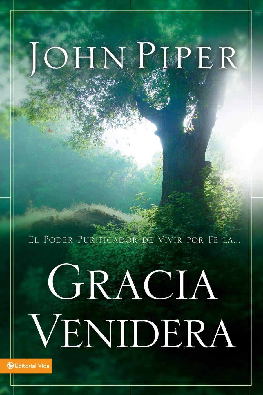 Gracia Venidera: Amazon.es: Piper, John: Libros