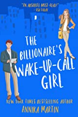 The Billionaire's Wake-up-call Girl: A stand-alone enemies-to-lovers romantic comedy (Billionaires of Manhattan Book 2) Kindle Edition