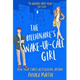 The Billionaire's Wake-up-call Girl: A stand-alone enemies-to-lovers romantic comedy (Billionaires of Manhattan Book 2)