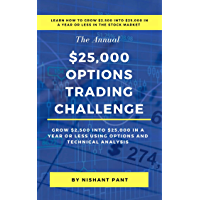 $25K Options Trading Challenge: Proven techniques to grow $2,500 into $25,000 using Options Trading and Technical Analysis (English Edition)