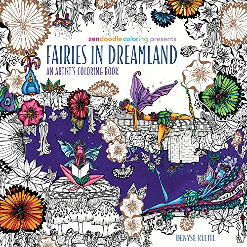 Pdf Crafts Zendoodle Coloring Presents Fairies in Dreamland: An Artist's Coloring Book