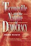 Tocqueville and the Nature of Democracy