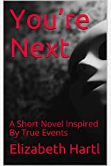 You're Next: A Short Novel Inspired By True Events Kindle Edition