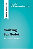 Waiting for Godot by Samuel Beckett (Book Analysis): Detailed Summary, Analysis and Reading Guide (BrightSummaries.com) (English Edition)