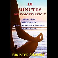10 MINUTES SELF-MOTIVATION! (Self help, Self-esteem, self help books & Motivational books): Self help & self help books, motivational self help books, self esteem books, motivational self help