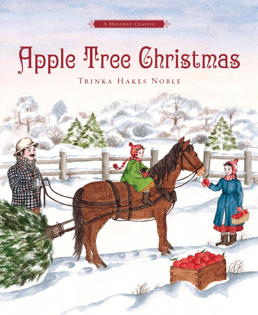 Apple Tree Christmas (Holiday): Trinka Hakes Noble: 9781585362707 ...