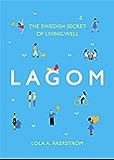 Lagom: The Swedish Secret of Living Well (English Edition)