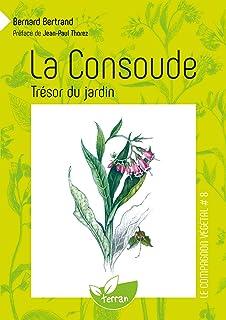 La consoude, tresor du jardin - vol. 8 (Le compagnon végétal)
