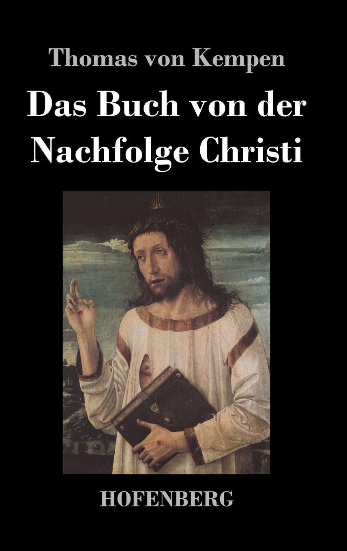Das Buch von der Nachfolge Christi (German Edition) pdf