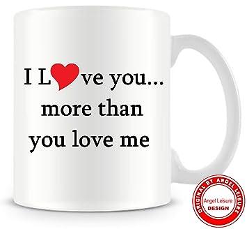 Love you more than you love me