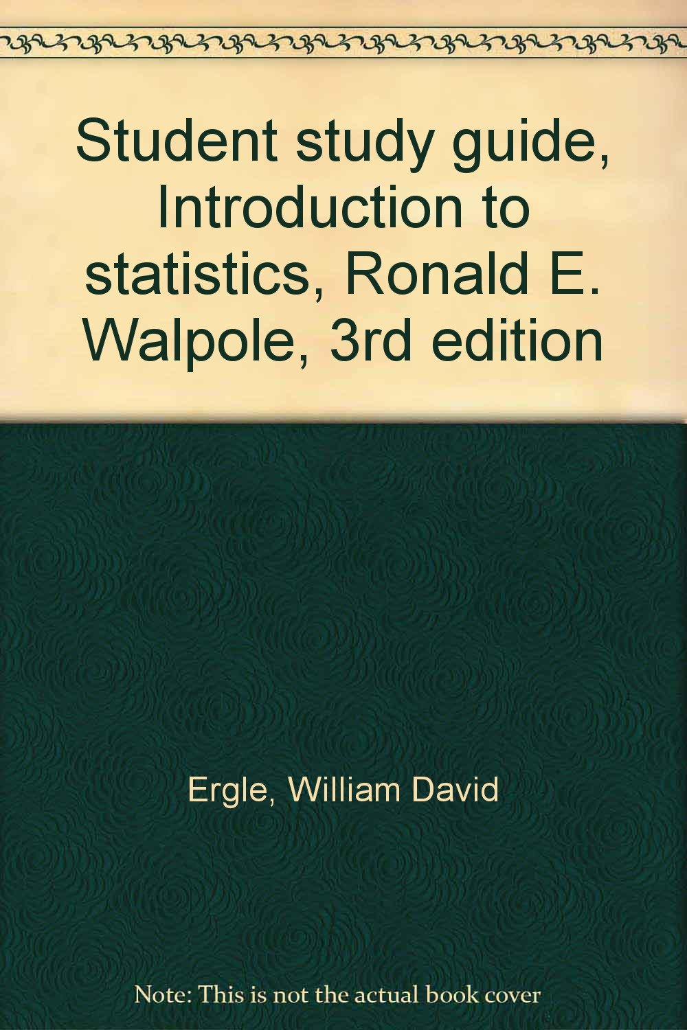 Student study guide, introduction to statistics, ronald e. Walpole.