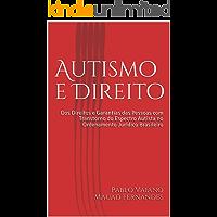Autismo e Direito: Dos Direitos e Garantias das Pessoas com Transtorno do Espectro Autista no Ordenamento Jurídico Brasileiro