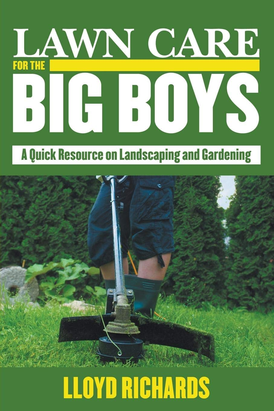 Lawn Care For The Big Boys  A Quick Resource On Landscaping And Gardening