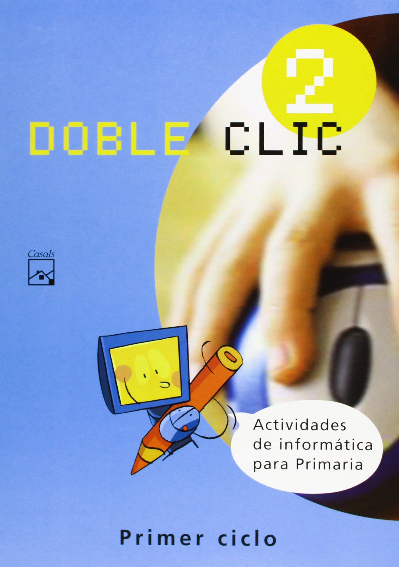 Doble Clic 2. Actividades de inform�tica para Primaria (Spanish) Pamphlet