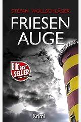 Friesenauge: Ostfriesen-Krimi (Diederike Dirks ermittelt 3) (German Edition) Kindle Edition