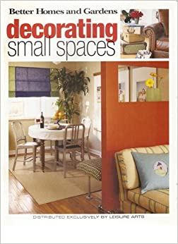 Better Homes And Gardens Decorating Small Spaces Amazon