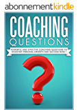 COACHING :Coaching Questions  Powerful Coaching Questions To Kickstart Personal Growth And Succes Now !  - Life Coaching,Life Coach, Success Principles,Success Habits- (English Edition)