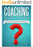 COACHING :Coaching Questions Powerful Coaching Questions To Kickstart Personal Growth And Succes Now ! - Life Coaching,Life Coach, Success Principles,Success Habits-