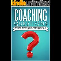 COACHING :Coaching Questions Powerful Coaching Questions To Kickstart Personal Growth And Succes Now ! - Life Coaching…