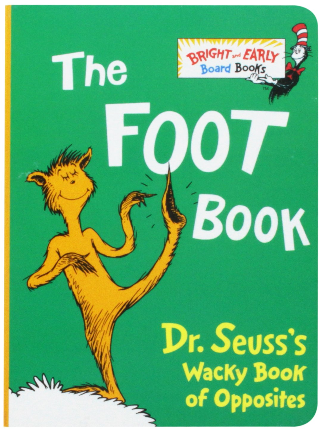 The Foot Book Dr Seusss Wacky Book Of Opposites By Dr Seuss