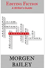 The Writer's Guide to Editing Fiction (2nd edition): How to Polish your Writing Kindle Edition