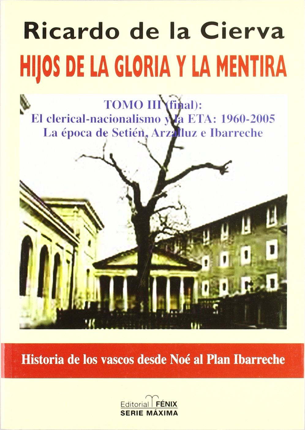 Hijos de la gloria y la mentira III/ Children of Glory and Lies III: El clerical - nacionalismo y la ETA (Fondos Distribuidos>Editorial Fenix) (Spanish Edition) pdf