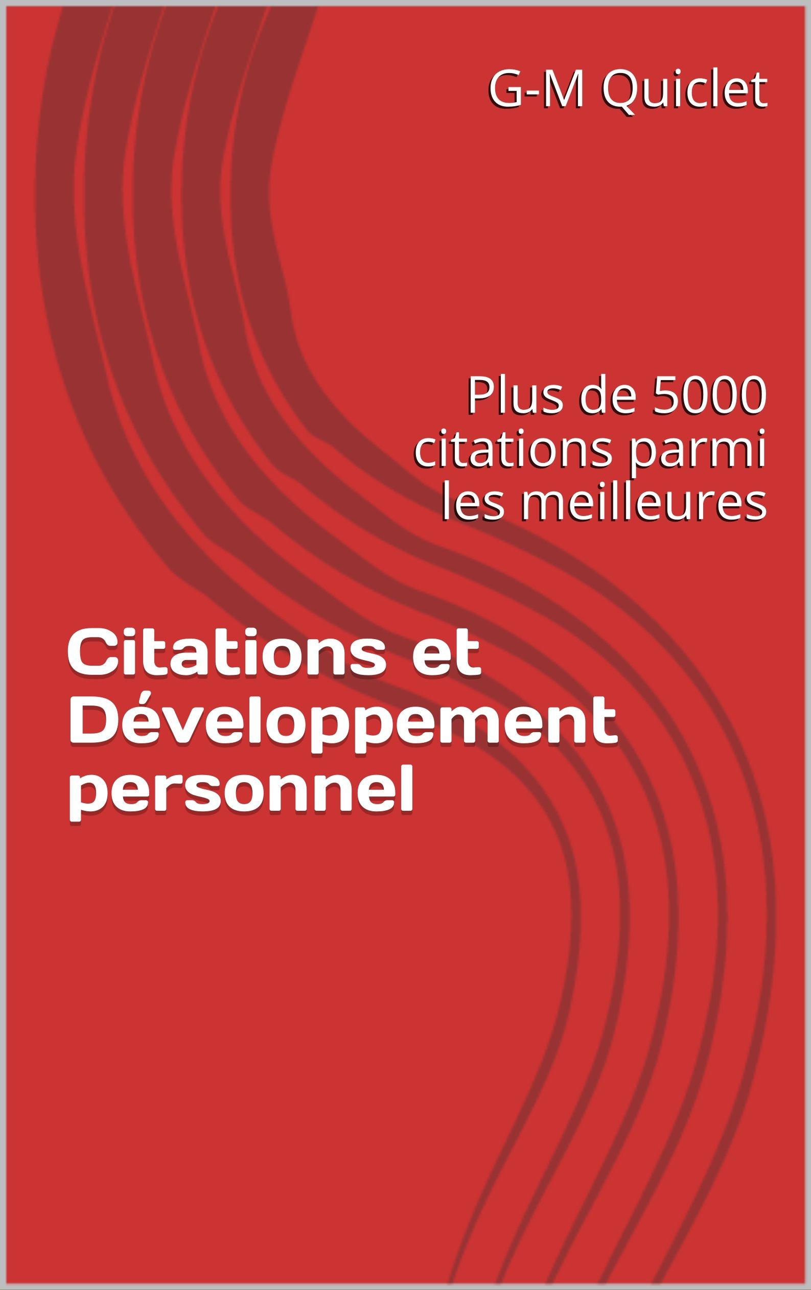 Citations et Développement personnel: Plus de 5000 citations parmi les meilleures