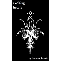 Evoking Hecate: The Goddess of Magick