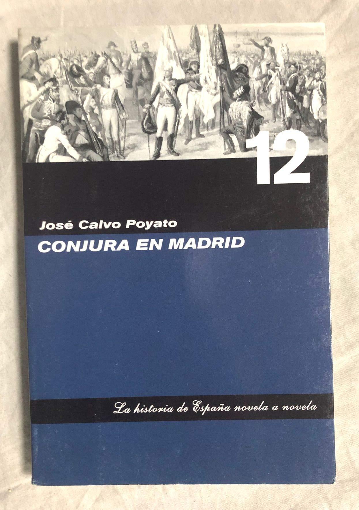 CONJURA EN MADRID. Col. La hostoria de España novela a novela nº12 ...