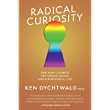 Radical Curiosity: One Man's Search for Cosmic Magic and a Purposeful Life