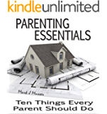 Parenting Essentials: Ten Things Every Parent Should Do